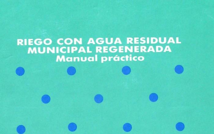 Manual Práctico de Riego con Agua Residual Municipal Regenerada