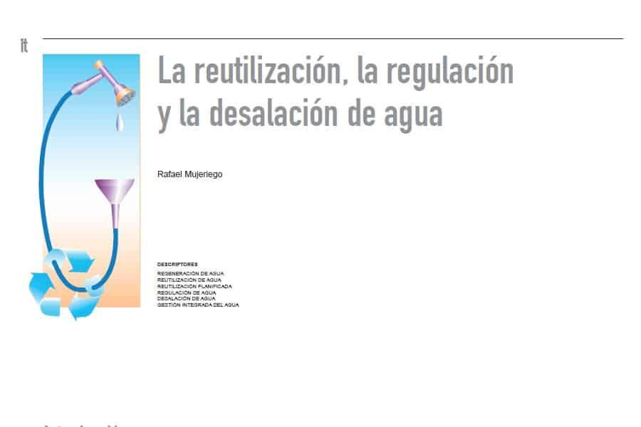 Reutilización, regulación y desalación de agua